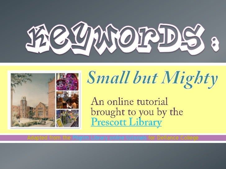 An online tutorial                         brought to you by the                         Prescott LibraryAdapted from the ...
