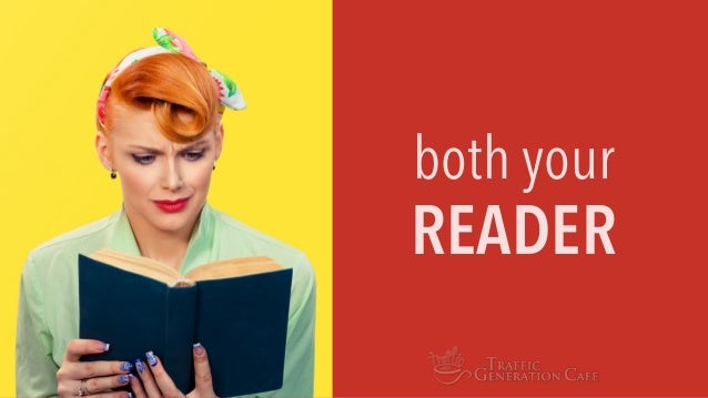 both your READERconsume your content in a very similar way…