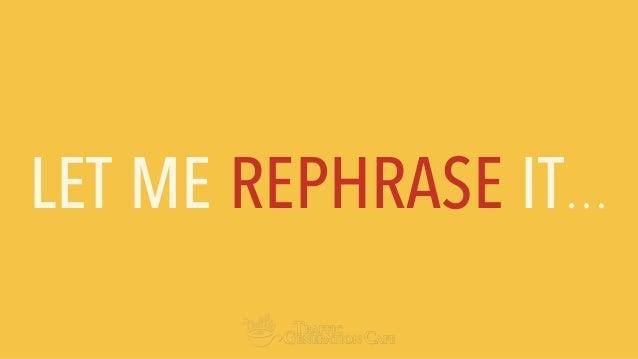 LET ME REPHRASE IT…