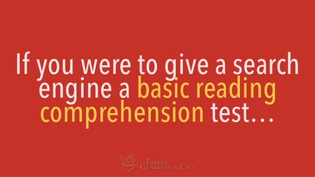 If you were to give a search engine a basic reading comprehension test…