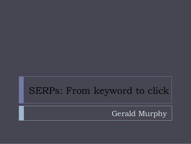 Gerald Murphy SERPs: From keyword to click