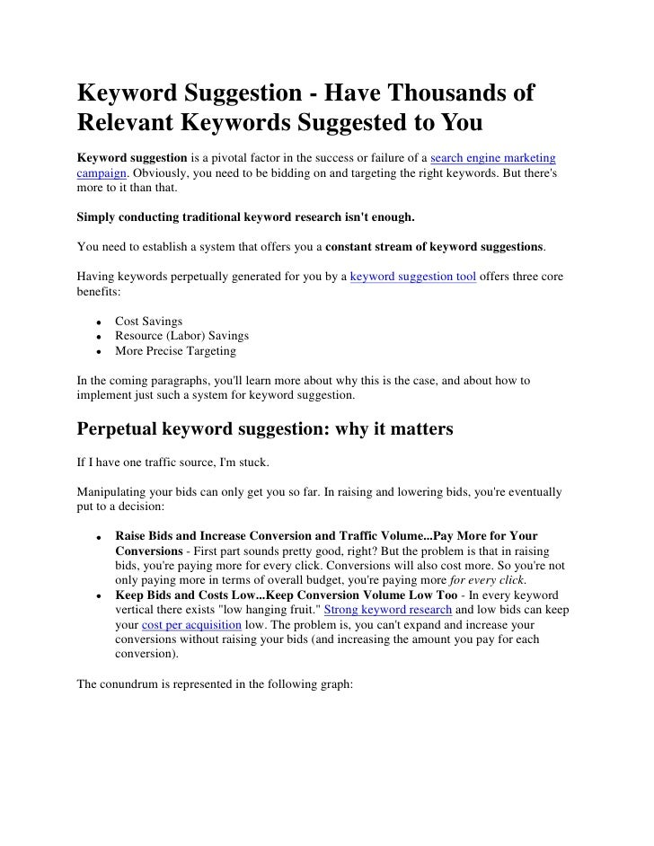 Keyword Suggestion - Have Thousands of Relevant Keywords Suggested to You<br />Keyword suggestion is a pivotal factor in t...