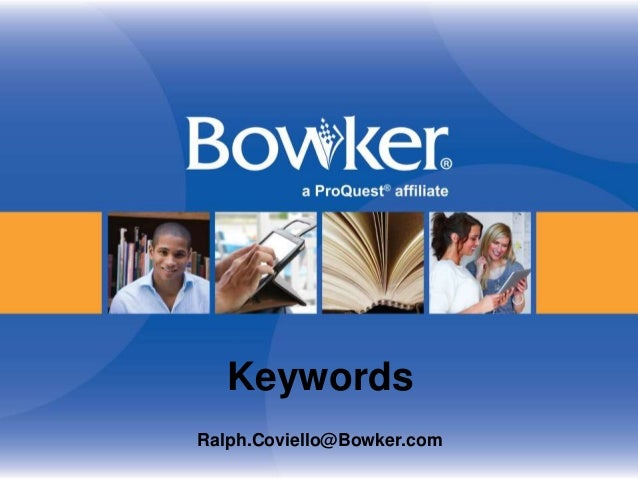 Keywords Ralph.Coviello@Bowker.com