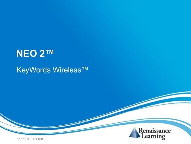 NEO 2™ KeyWords Wireless™  12.11.09 | R41586