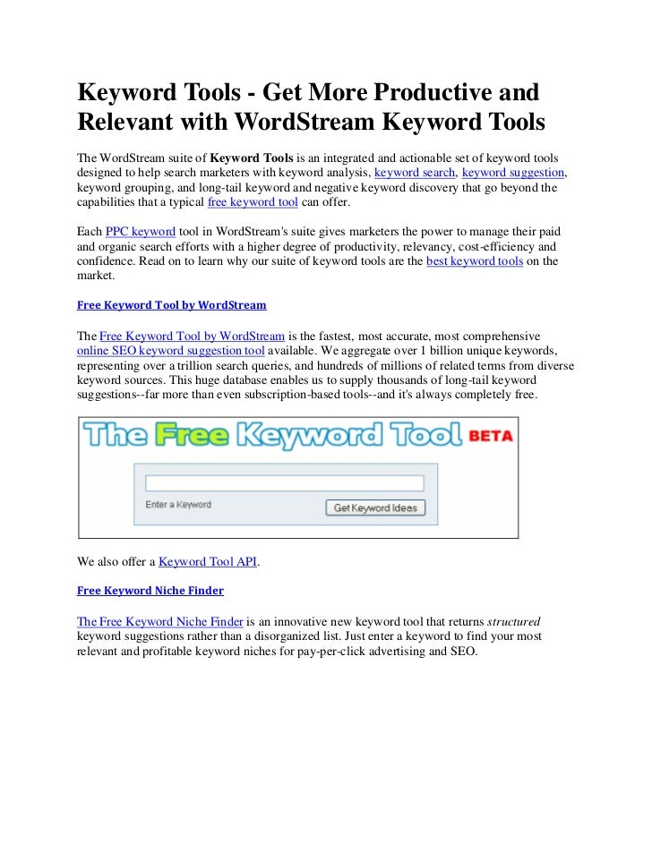 Keyword Tools - Get More Productive andRelevant with WordStream Keyword ToolsThe WordStream suite of Keyword Tools is an i...