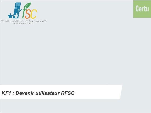 KF1: Devenir utilisateur RFSC