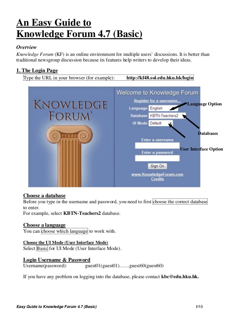 An Easy Guide toKnowledge Forum 4.7 (Basic)OverviewKnowledge Forum (KF) is an online environment for multiple users' discu...