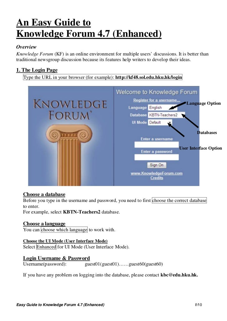 An Easy Guide toKnowledge Forum 4.7 (Enhanced)OverviewKnowledge Forum (KF) is an online environment for multiple users' di...