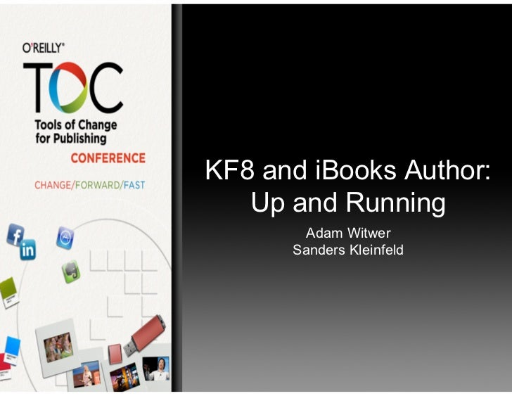 KF8 and iBooks Author:   Up and Running        Adam Witwer      Sanders Kleinfeld