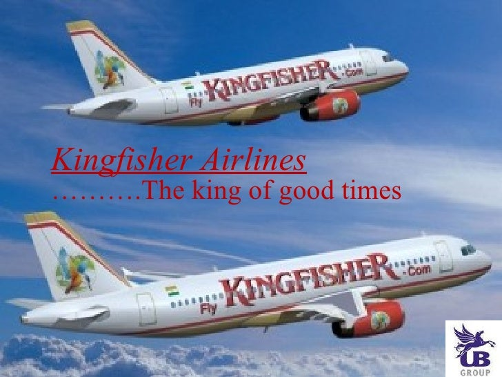 Kingfisher Airlines ……….The king of good times