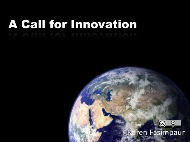 A Call for Innovation                   Karen Fasimpaur