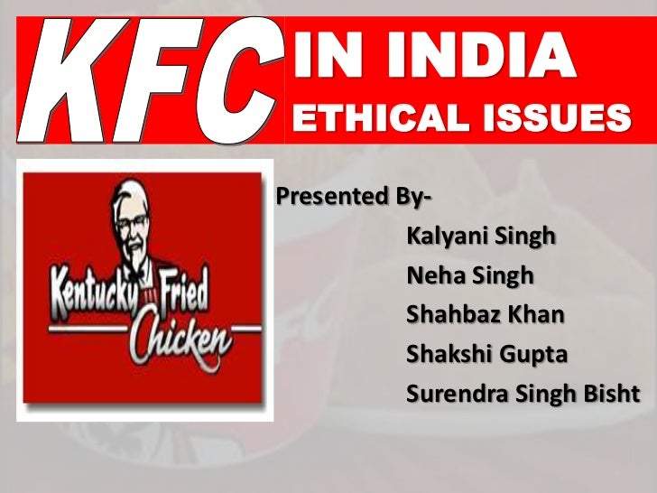 IN INDIA ETHICAL ISSUESPresented By-           Kalyani Singh           Neha Singh           Shahbaz Khan           Shakshi...