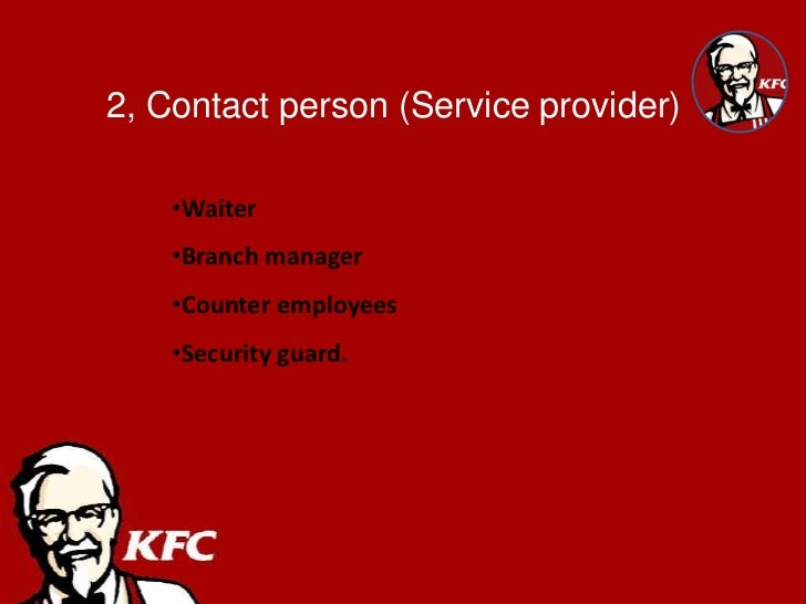 kfc service quality There are eight main dimensions of quality management in kfc which will be from ms&e 245 at stanford.