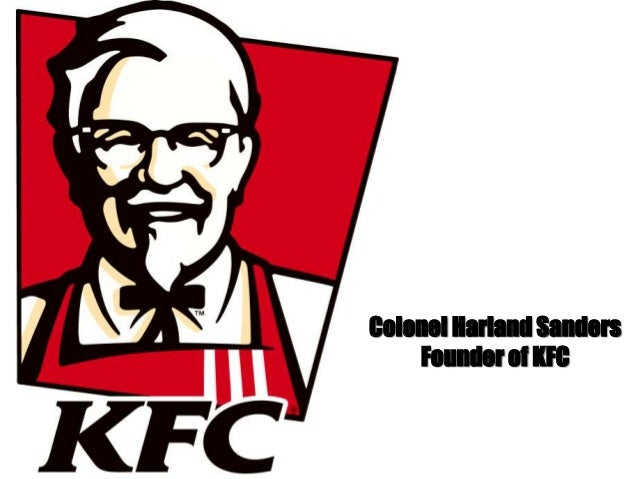 Colonel Harland Sanders Founder of KFC