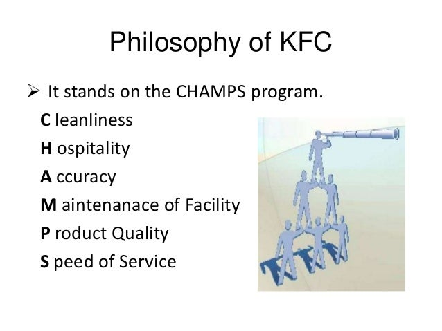 philosophy of kfc Kentucky fried chicken foundationwe believe in a our chicken is usda inspected  for quality before it diversitydiversity is more than a philosophy at kfc.