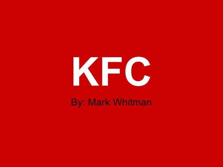 KFC By: Mark Whitman
