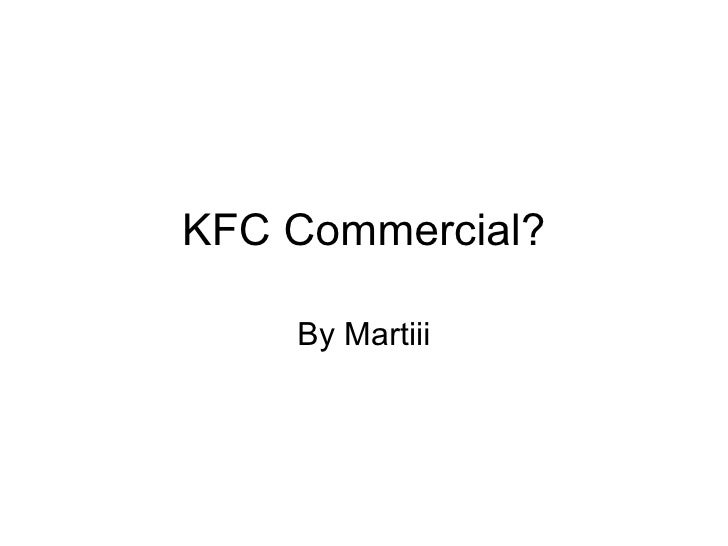 KFC Commercial? By Martiii