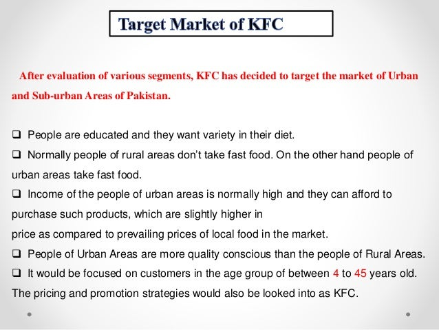 kfc pest analysis in pakistan 95% of all food and packaging material used in kfc pakistan is procured locally, which sums up to a purchase of over rs35 million per month each new outlet developed by kfc pakistan costs approximately rs40 million, which is a huge amount for our construction industry annual turn over in pakistan 25 billion kfc doesn't buy its supplies from pakistan.