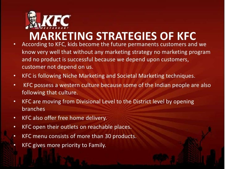 kfc microenvironment analysis Kfc market analysis  published in:  kfc marketing strategies  • kfc focuses on pure and fresh food in order to create a distinct and clear position in the .