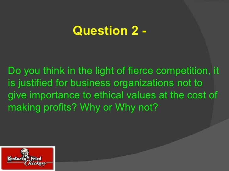 business ethics of kfc Iese business school-university of navarra abercrombie & fitch: a business ethics perspective in the fashion industry verónica.