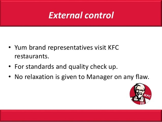 kfc strategic control Opinions expressed in submitted content do not necessarily reflect the opinions of kfc, and kfc does not endorse and has no control over submitted content submitted content is not necessarily reviewed by kfc prior to posting and kfc makes no warranties, express or implied, as to the submitted content or to the accuracy and reliability of the .
