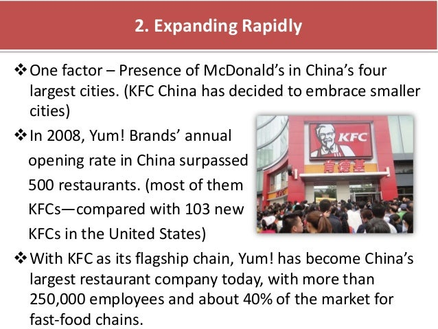 kfcs radical approach to china Kfc is a fast food restaurant chain that specializes in fried chicken and is china's largest restaurant chain kfc restaurants in china are owned or franchised by yum china, a restaurant company that also owns the pizza hut and taco bell chains in china and was spun off from yum.