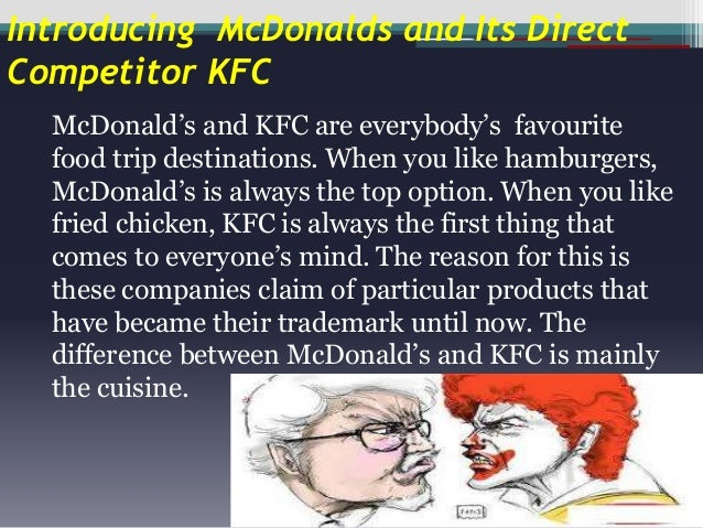 monopolistic between kfc and mcdonald Monopolistic competition 1 trilok prajna prasad k khushboo akash  mcdonalds 15 competition to mcdonald's kentucky's fried chicken (kfc) burger king starbucks .