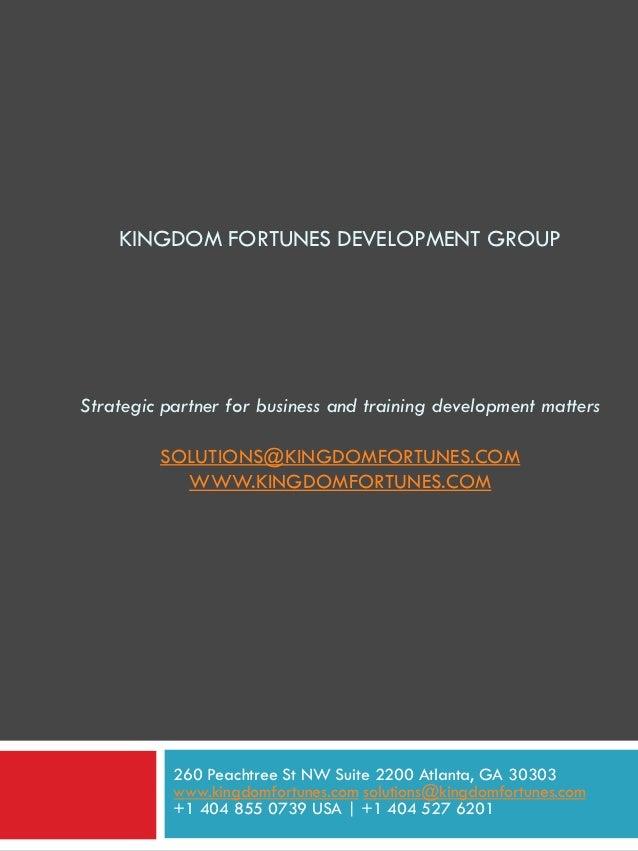 KINGDOM FORTUNES DEVELOPMENT GROUPStrategic partner for business and training development matters         SOLUTIONS@KINGDO...