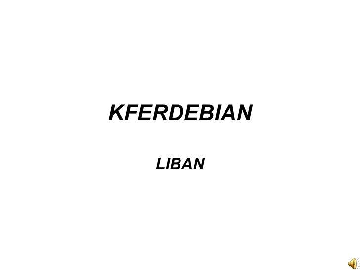 KFERDEBIAN LIBAN