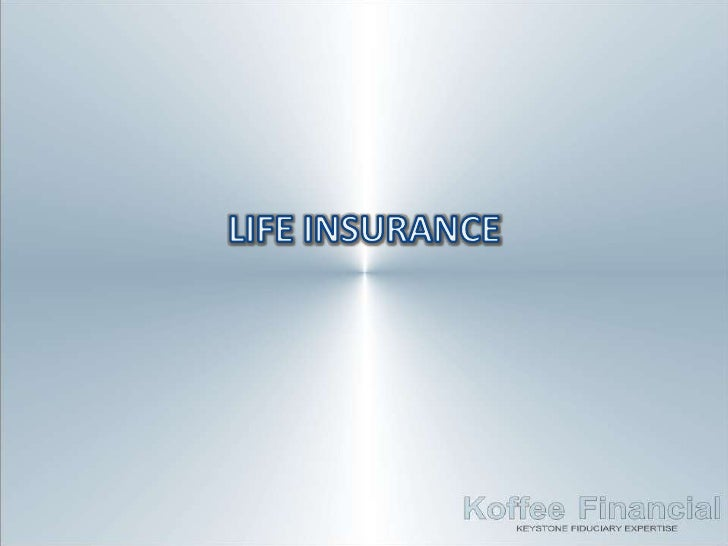 "What is Life Insurance?• It is a contract between the insured person  and the company or ""carrier"" that is providing  the ..."