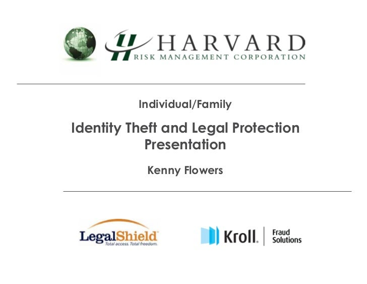 Individual/FamilyIdentity Theft and Legal Protection           Presentation           Kenny Flowers