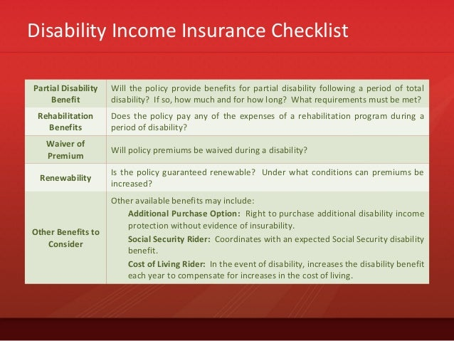 Disability Income Insurance ChecklistPartial DisabilityBenefitWill the policy provide benefits for partial disability foll...