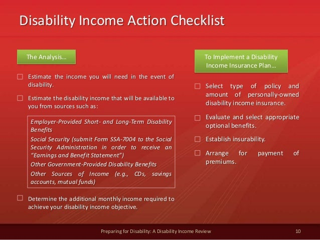 Disability Income Action Checklist10Preparing for Disability: A Disability Income ReviewEstimate the income you will need ...
