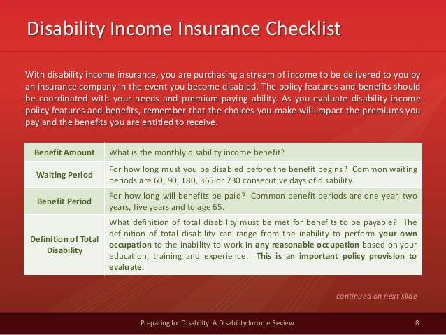 Disability Income Insurance Checklist8Preparing for Disability: A Disability Income ReviewWith disability income insurance...