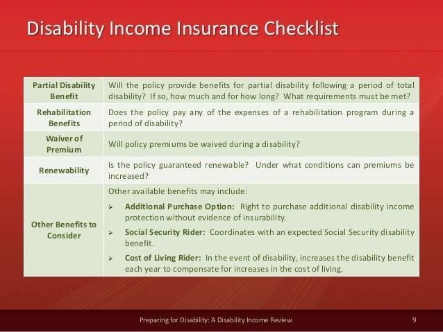 Disability Income Insurance Checklist9Preparing for Disability: A Disability Income ReviewPartial DisabilityBenefitWill th...