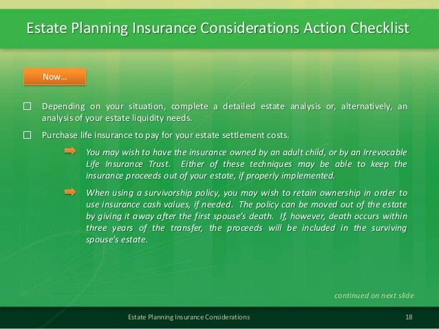Estate Planning Insurance Considerations Action Checklist18Estate Planning Insurance ConsiderationsDepending on your situa...
