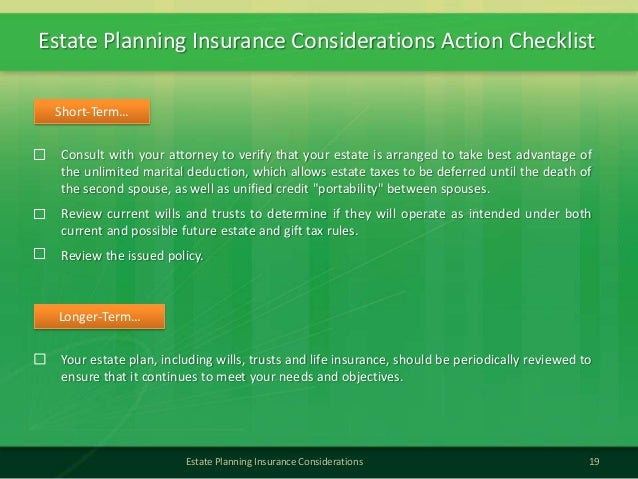 Estate Planning Insurance Considerations Action Checklist19Estate Planning Insurance ConsiderationsConsult with your attor...