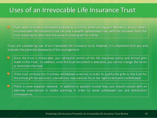 Uses of an Irrevocable Life Insurance Trust10Protecting Life Insurance Proceeds: An Irrevocable Life Insurance Trust Revie...