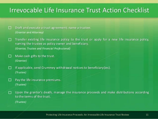 Irrevocable Life Insurance Trust Action Checklist11Protecting Life Insurance Proceeds: An Irrevocable Life Insurance Trust...