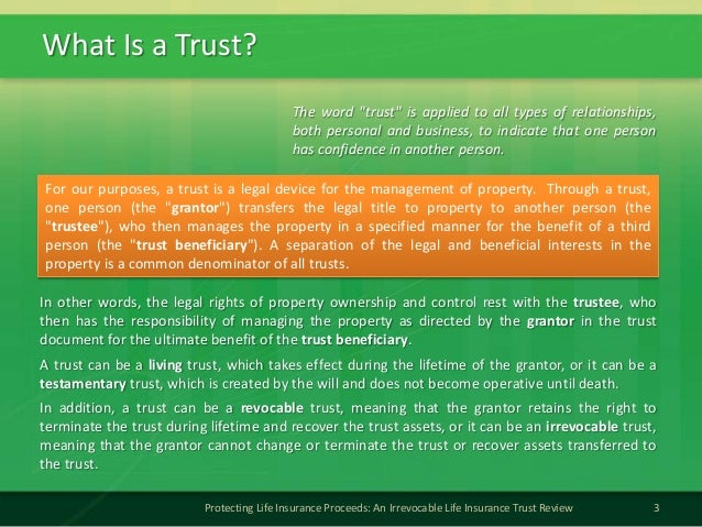 """What Is a Trust?3Protecting Life Insurance Proceeds: An Irrevocable Life Insurance Trust ReviewThe word """"trust"""" is applied..."""