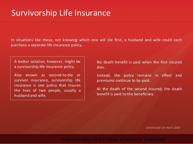 Survivorship Life InsuranceUnderstanding Life Insurance: A Lesson in TraditionalIn situations like these, not knowing whic...
