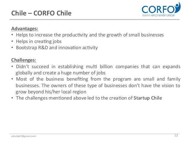 Chile – CORFO Chile Advantages: • Helps to increase the produc<vity and the growth of small ...