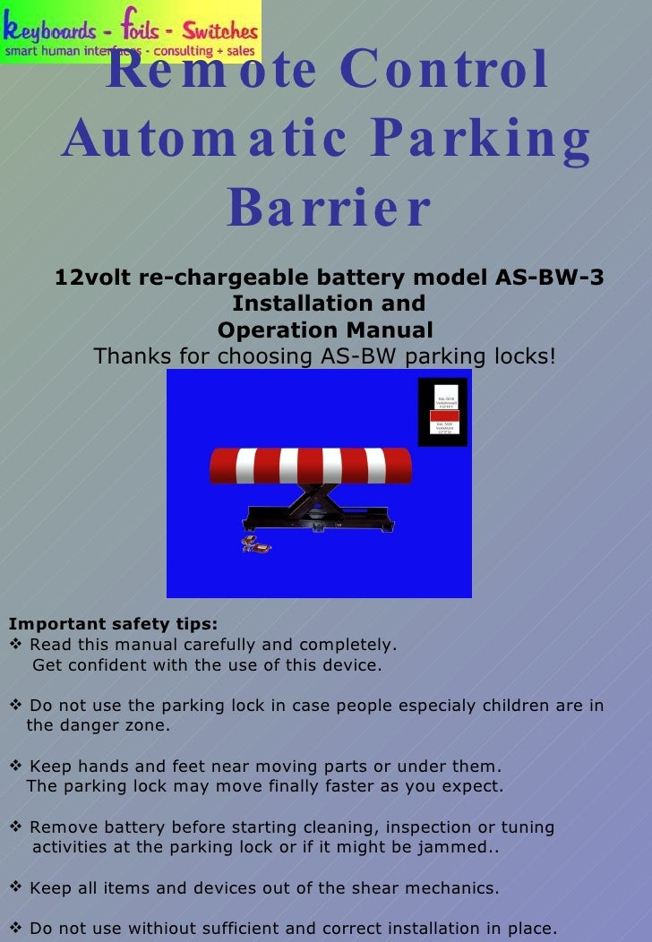 Remote Control Automatic Parking Barrier 12volt re-chargeable battery model AS-BW-3 Installation and Operation Manual   Th...