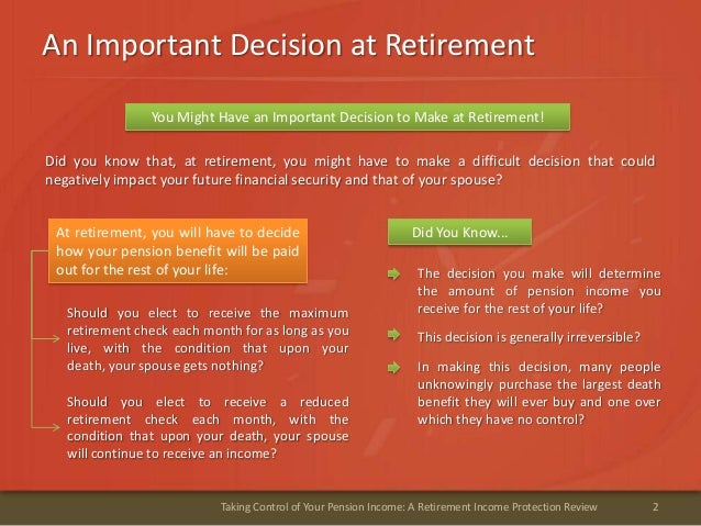 An Important Decision at Retirement2Taking Control of Your Pension Income: A Retirement Income Protection ReviewDid you kn...