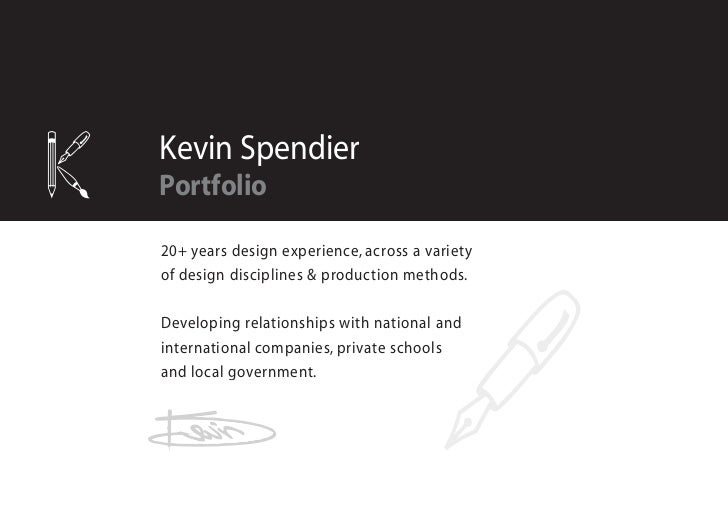 Kevin SpendierPortfolio20+ years design experience, across a varietyof design disciplines & production methods.Developing ...