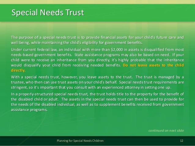 Special Needs Trust12Planning for Special Needs ChildrenThe purpose of a special needs trust is to provide financial asset...