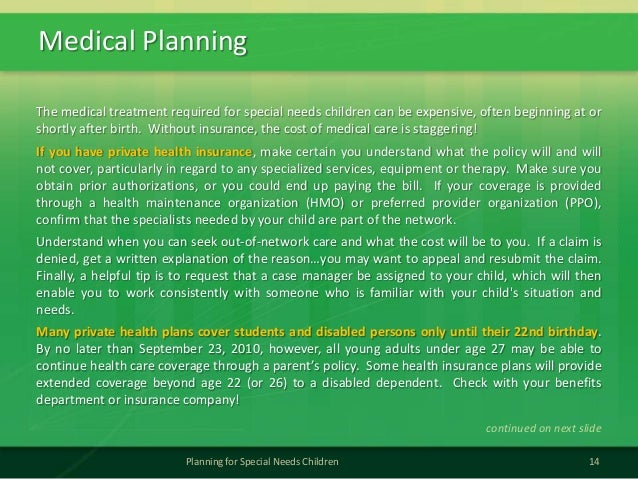 Medical Planning14Planning for Special Needs ChildrenThe medical treatment required for special needs children can be expe...