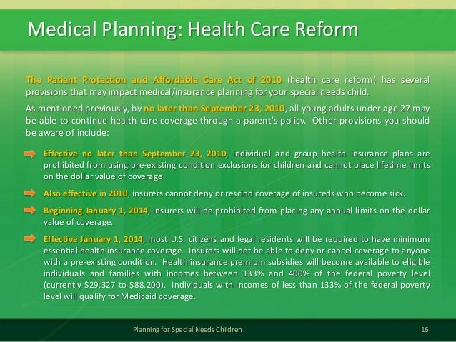 Medical Planning: Health Care Reform16Planning for Special Needs ChildrenThe Patient Protection and Affordable Care Act of...