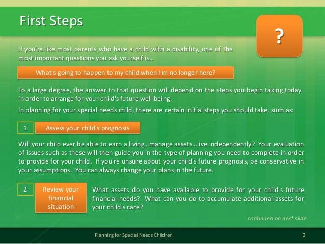 First Steps2Planning for Special Needs ChildrenIf youre like most parents who have a child with a disability, one of themo...