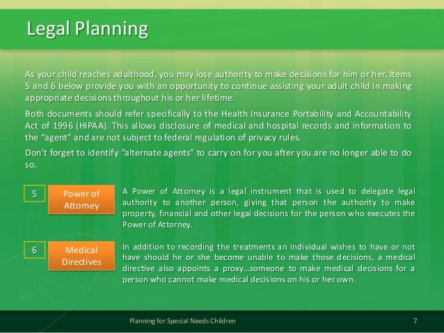 Legal Planning7Planning for Special Needs ChildrenAs your child reaches adulthood, you may lose authority to make decision...